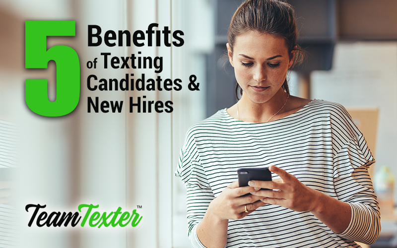 5 benefits of texting candidates and new hires